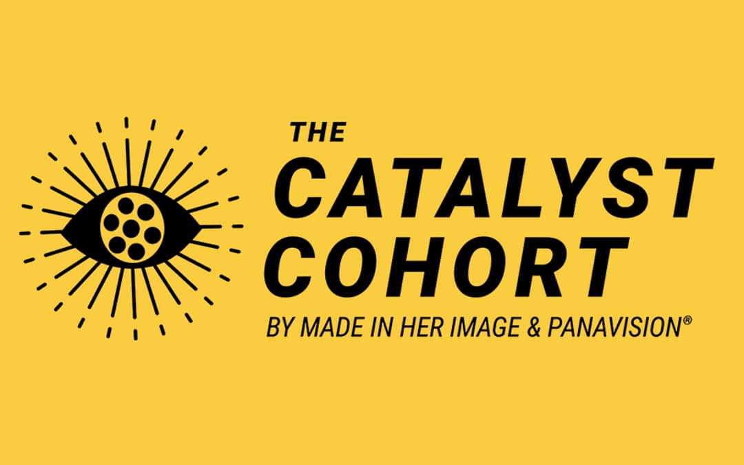 Made In Her Image and Panavision introduce the Catalyst Cohort